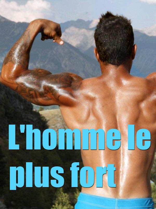 L'homme le plus fort | Hémon, Louise (Réalisateur)