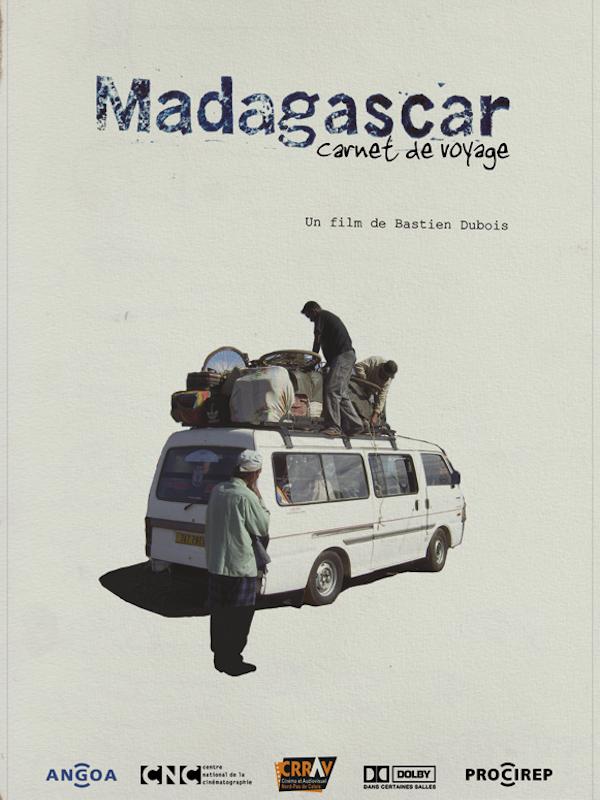 Madagascar, carnet de voyage | Dubois, Bastien (Réalisateur)