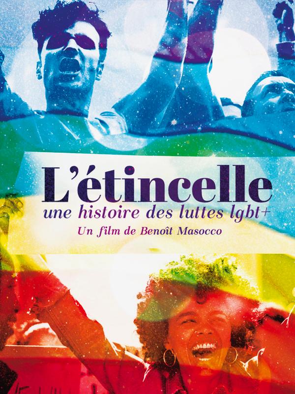 L'Étincelle, une histoire des luttes LGBT+ | Masocco, Benoît (Réalisateur)