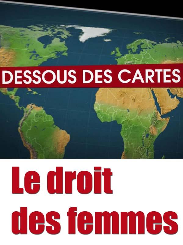 Dessous des cartes - Le droit des femmes | Victor, Jean-Christophe (Réalisateur)