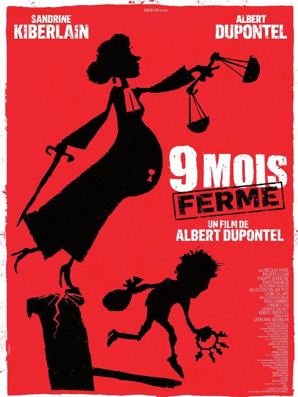 9 mois ferme | Dupontel, Albert (Réalisateur)