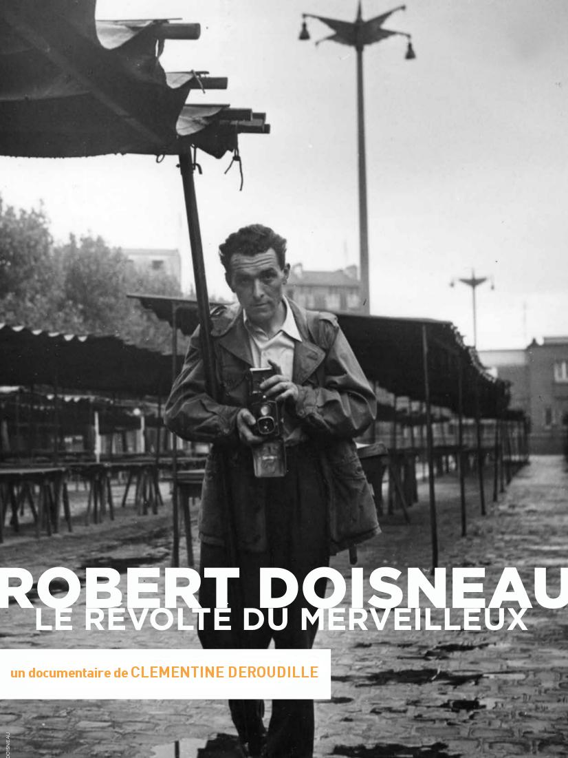 Robert Doisneau, le révolté du merveilleux | Deroudille, Clémentine (Réalisateur)