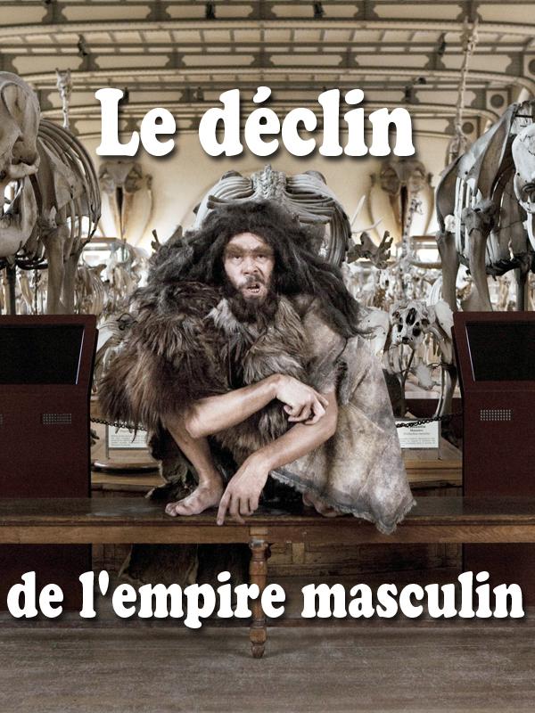Le déclin de l'empire masculin | Cianci, Angelo (Réalisateur)