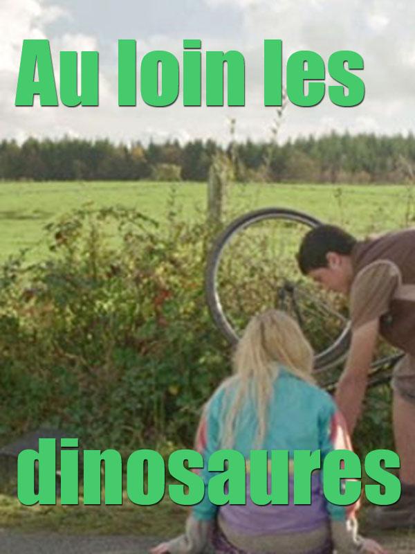 Au loin les dinosaures | Cahn, Arthur (Réalisateur)