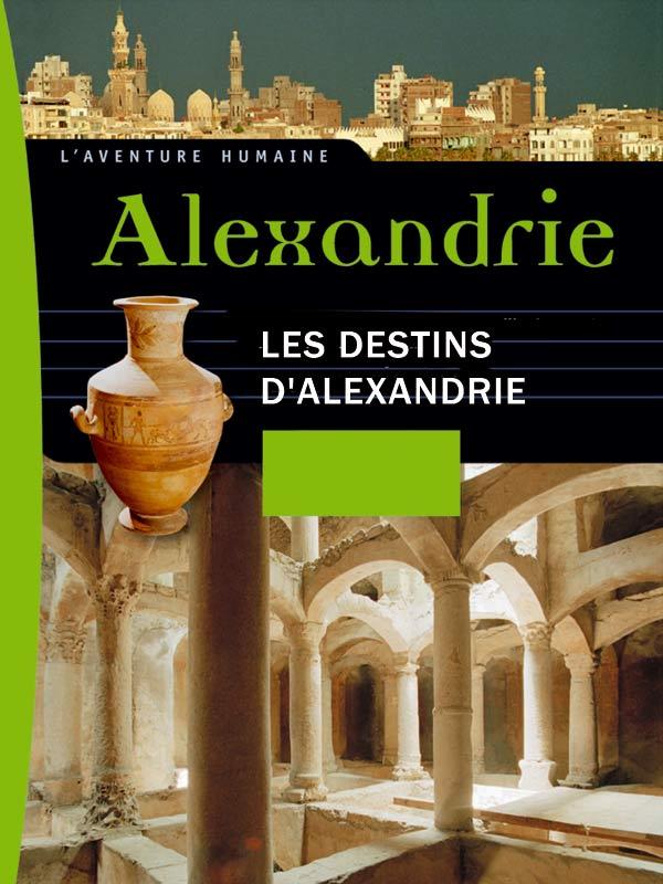 Les destins d'Alexandrie | Ragobert, Thierry (Réalisateur)