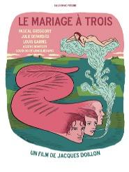 Le Mariage à trois | Doillon, Jacques (Réalisateur)
