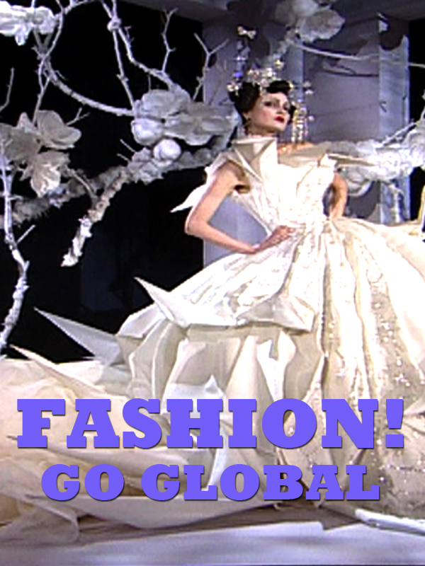 Fashion ! Go Global | Nicklaus, Olivier (Réalisateur)