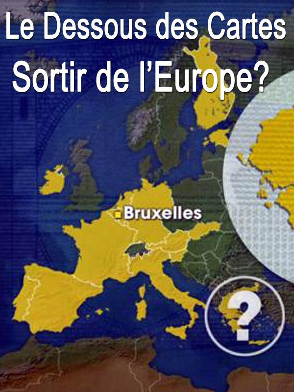 Le dessous des cartes - Sortir de l'Europe ? | Victor, Jean-Christophe (Réalisateur)