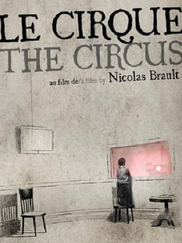 Le Cirque | Brault, Nicolas (Réalisateur)