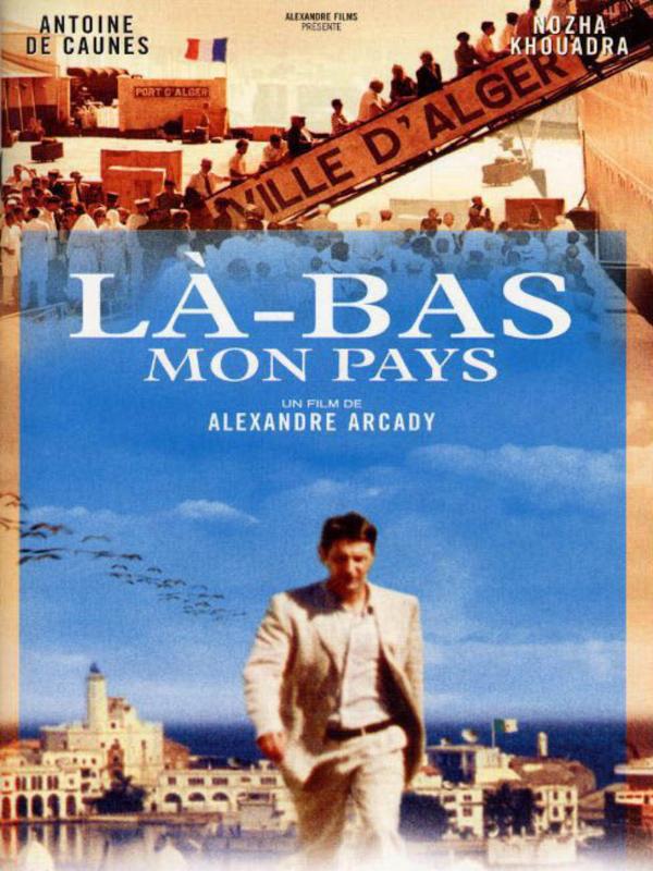 Là-bas... mon pays | Arcady, Alexandre (Réalisateur)