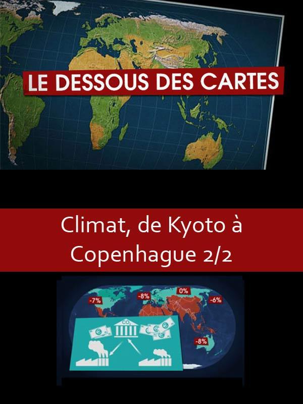 Le Dessous des cartes - Climat, de Kyoto à Copenhague 2/2 | Lernoud, Frédéric (Réalisateur)