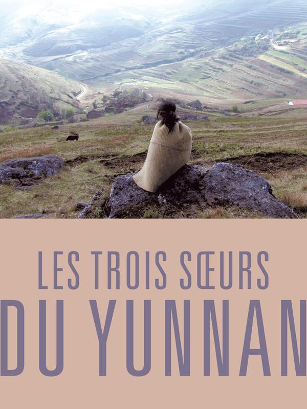 Les trois soeurs du Yunnan | Bing, Wang (Réalisateur)