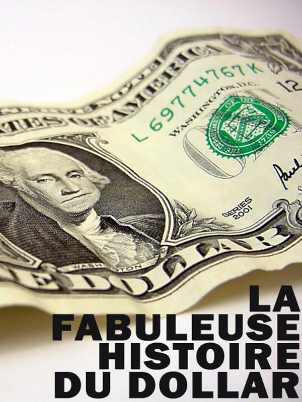 La fabuleuse histoire du dollar | Lasfargues, Alain (Réalisateur)