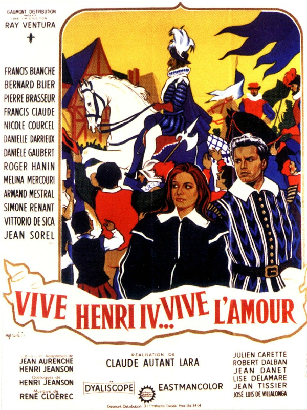 Vive Henri IV... vive l'amour ! | Autant-Lara, Claude (Réalisateur)