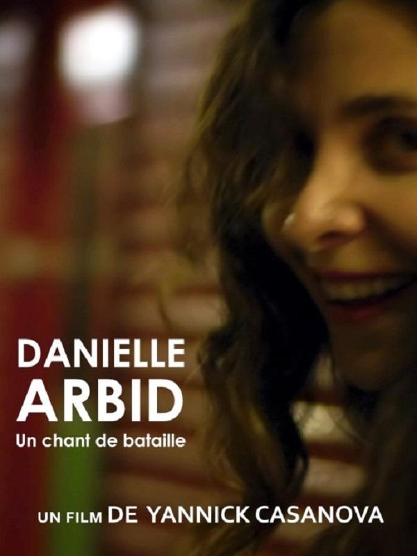Danielle Arbid, un chant de bataille | Casanova, Yannick (Réalisateur)