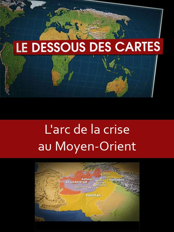 Le dessous des cartes - L'arc de crise au Moyen-Orient | Ozil, Didier (Réalisateur)