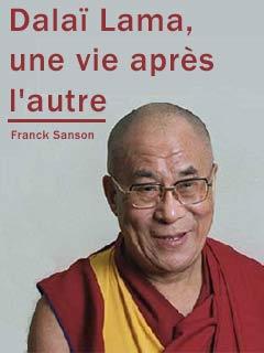 Dalaï Lama - une vie après l'autre | Sanson, Franck (Réalisateur)