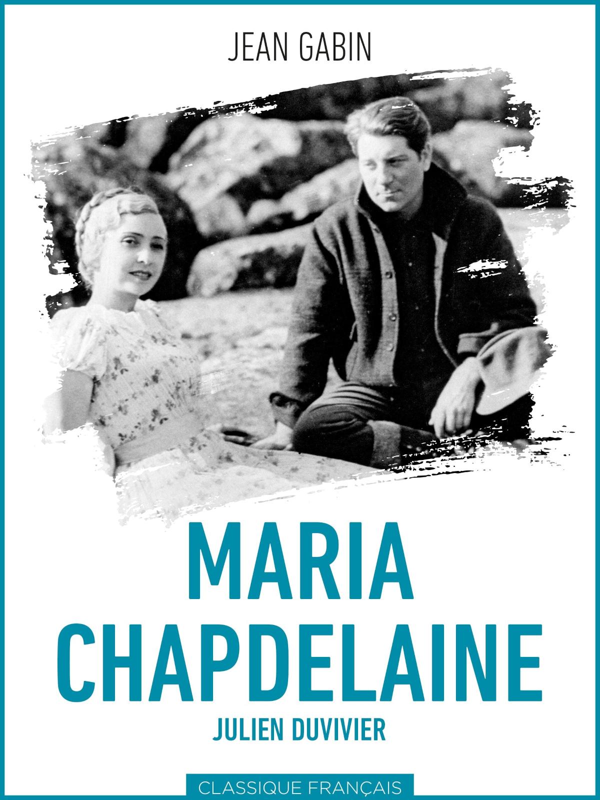 Maria Chapdelaine | Duvivier, Julien (Réalisateur)