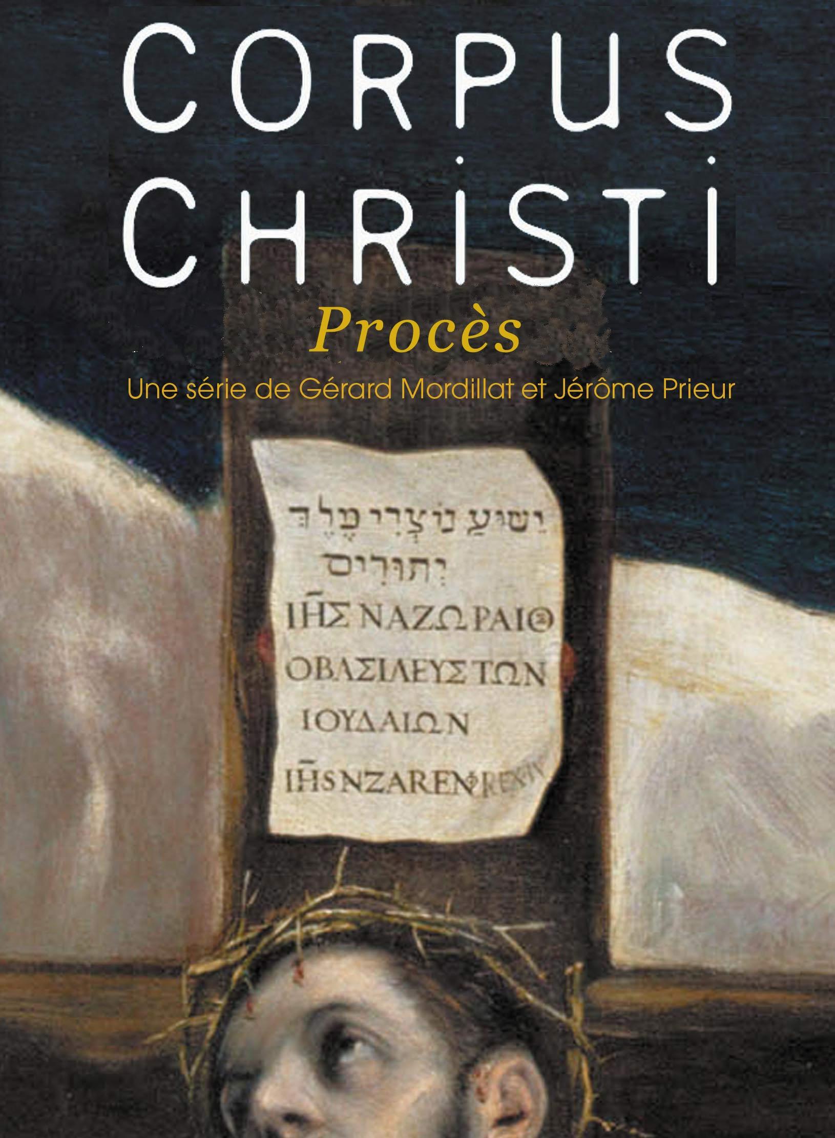 Corpus Christi - Procès | Mordillat, Gérard (Réalisateur)