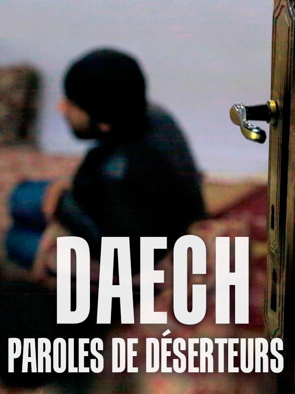 Daech : paroles de déserteurs | Dandois, Thomas (Réalisateur)