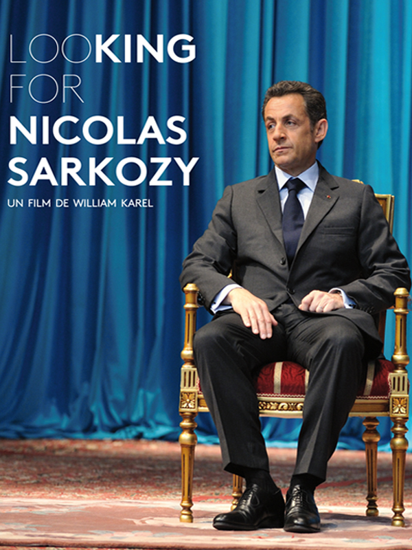 Looking for Nicolas Sarkozy | Karel, William (Réalisateur)