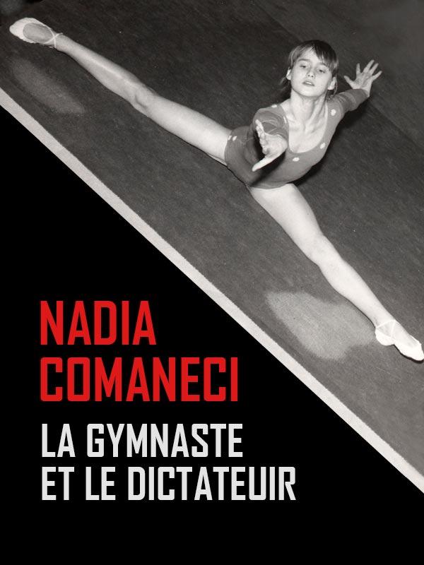 Nadia Comaneci, la gymnaste et le dictateur | Rapaport, Pola (Réalisateur)