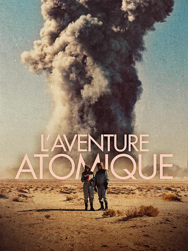 L'Aventure atomique | Barché, Loïc (Réalisateur)