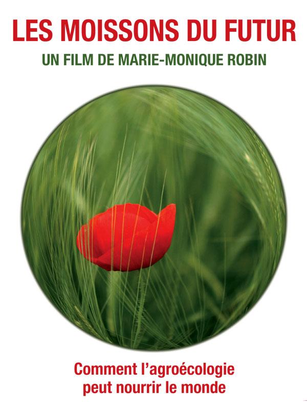 Les moissons du futur | Robin, Marie-monique (Réalisateur)