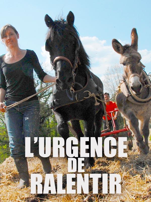 L'urgence de ralentir | Borrel, Philippe (Réalisateur)