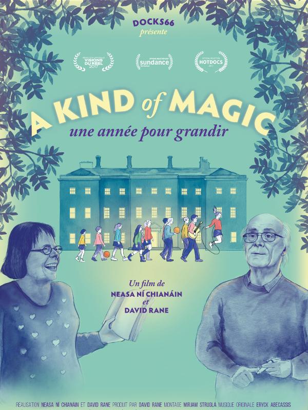 A Kind of Magic, une année pour grandir | Ní Chianáin, Neasa (Réalisateur)