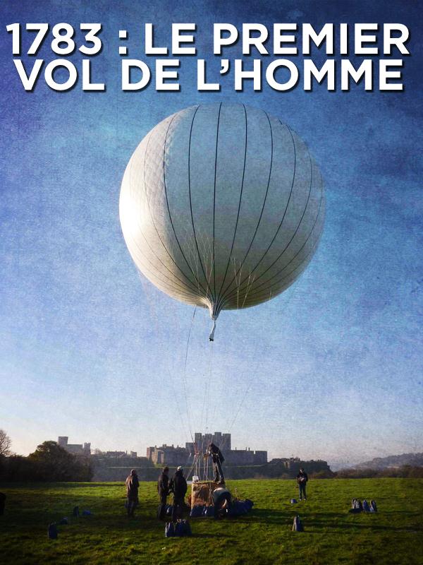 1783, le premier vol de l'homme | Bégoin, Stéphane (Réalisateur)