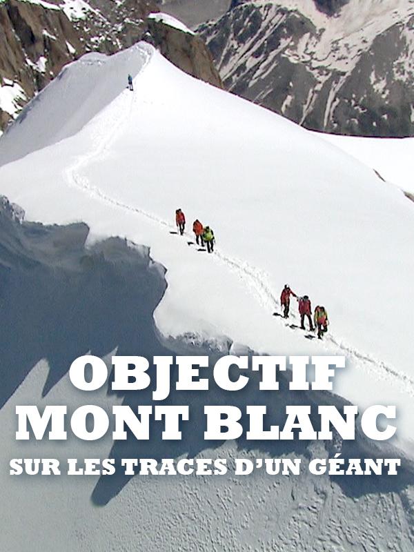 Objectif Mont Blanc, sur les traces d'un géant | Perazio, Vincent (Réalisateur)