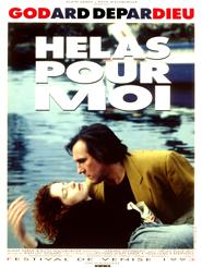 Hélas pour moi | Godard, Jean-Luc (Réalisateur)