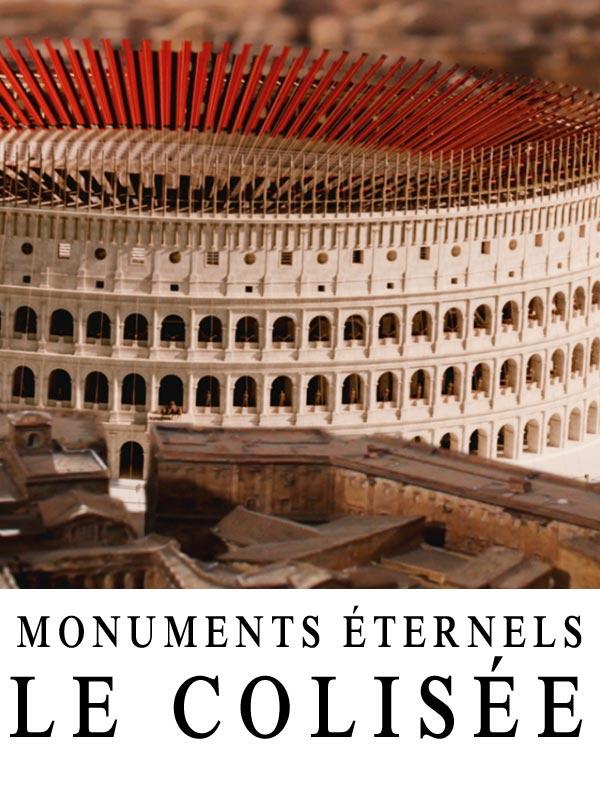 Monuments éternels - Les secrets du Colisée | Cuissot, Pascal (Réalisateur)