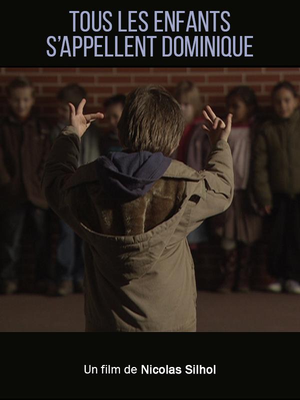 Tous les enfants s'appellent Dominique   Silhol, Nicolas (Réalisateur)