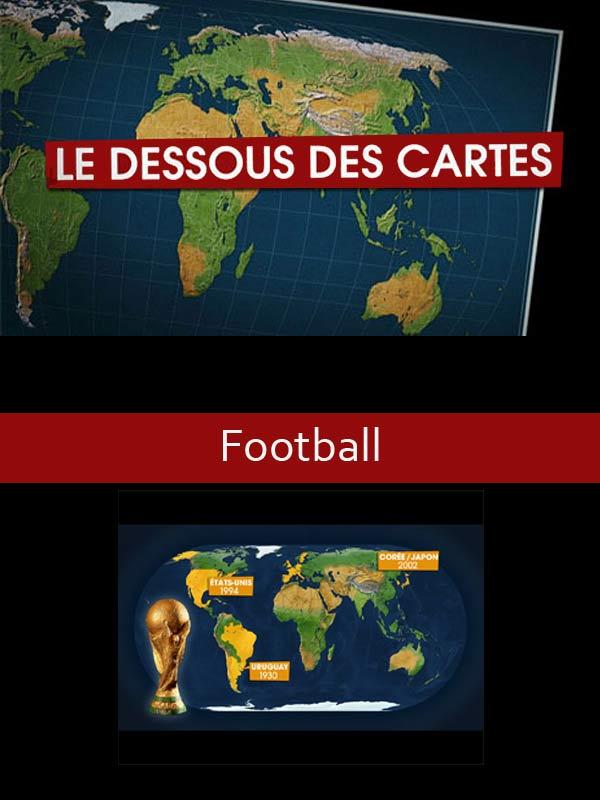 Le Dessous des cartes - Football | Jomier, Alain (Réalisateur)