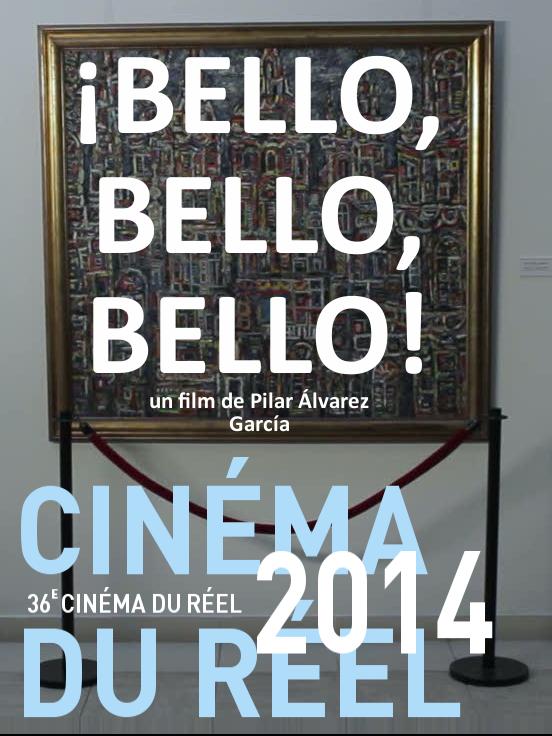 ¡ Bello, Bello, Bello ! | Álvarez García, Pilar (Réalisateur)