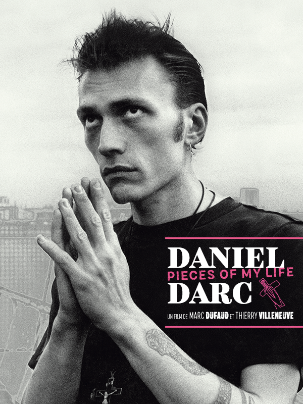 "Afficher ""Daniel Darc : Pieces of My Life"""