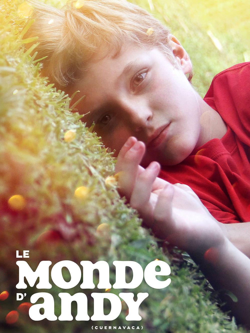 Le Monde d'Andy | Andrade, Alejandro (Réalisateur)