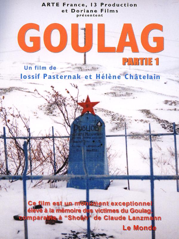 Goulag - 1ère partie : Le Temps de l'eau et le Temps du bois | Pasternak, Iossif (Réalisateur)