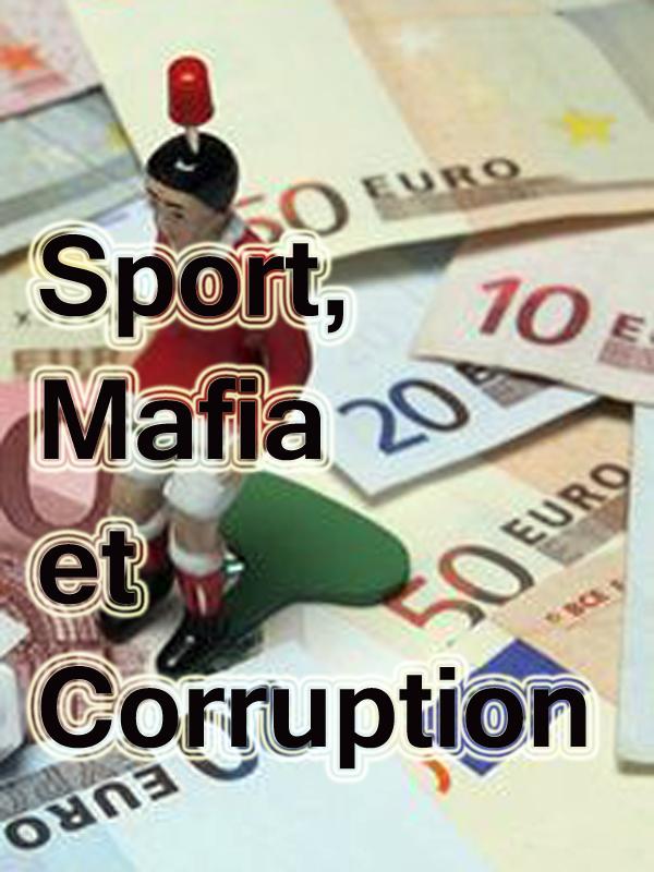 Sport, Mafia et Corruption | Martin Delpierre, Hervé (Réalisateur)