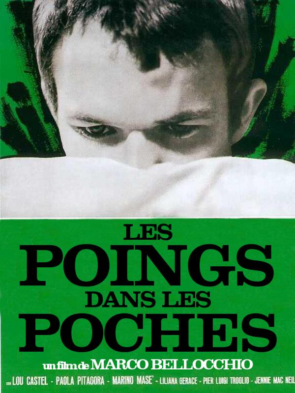 Les Poings dans les poches | Bellocchio, Marco (Réalisateur)