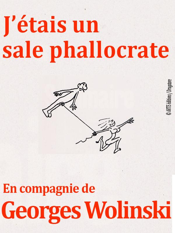 J'étais un sale phallocrate - en compagnie de Georges Wolinski | Hodgson, Pierre (Réalisateur)