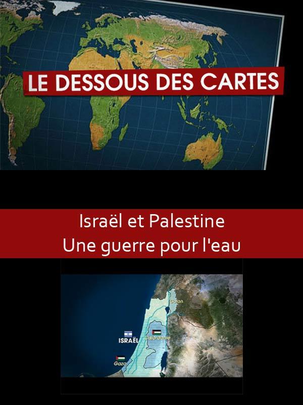 Le Dessous des cartes - Israël et Palestine, une guerre pour l'eau ? | Lernoud, Frédéric (Réalisateur)