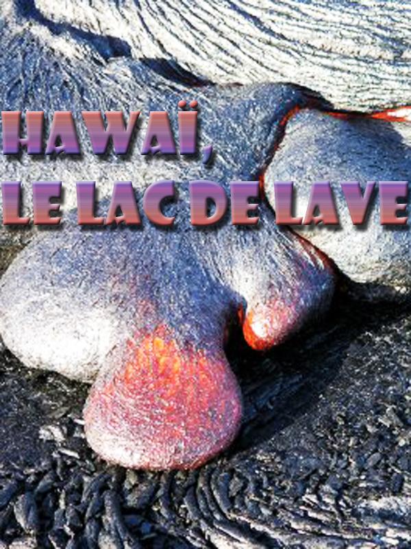 Hawaï, le lac de lave | Delpau, Olivia (Réalisateur)