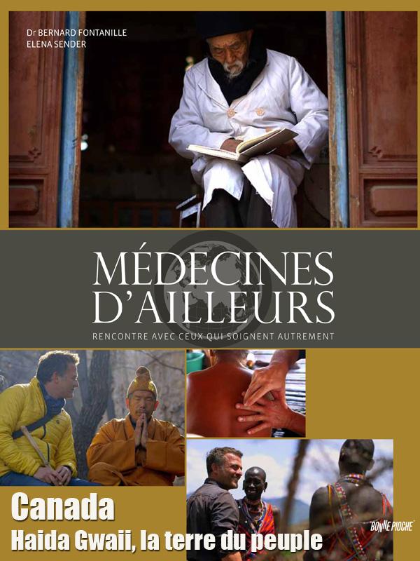 Médecines d'ailleurs - Canada - Haida Gwaii, la terre du peuple   Arribehaute, Michel (Réalisateur)