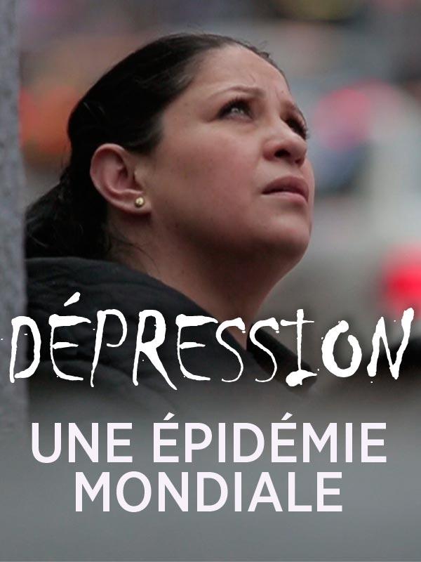 Dépression, une épidémie mondiale? | Dominici, Michèle (Réalisateur)
