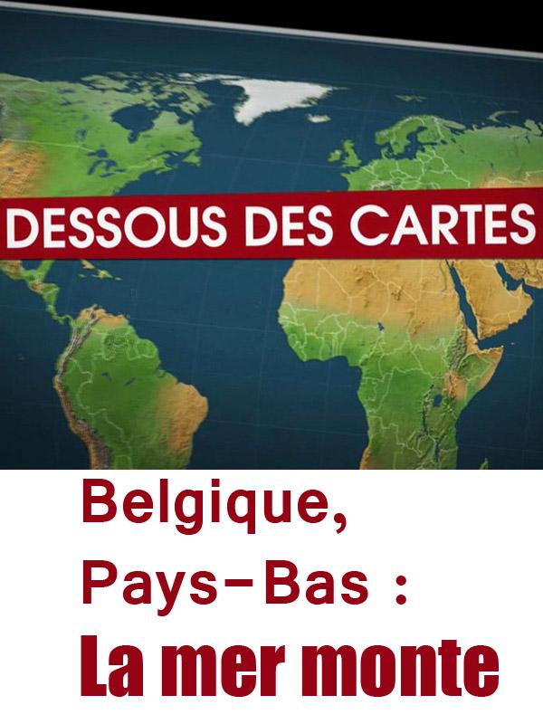 Dessous des cartes - Belgique, Pays-Bas : la mer monte | Victor, Jean-Christophe (Réalisateur)