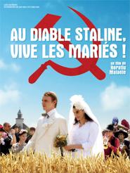 Au diable Staline, vive les mariés ! | Malaele, Horatiu (Réalisateur)