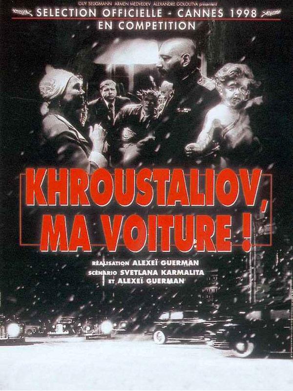 Khroustaliov, ma voiture ! | Guerman, Alexei (Réalisateur)